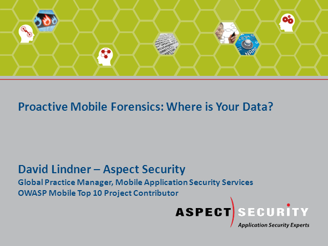 Proactive Mobile Forensics: Where is Your Data?