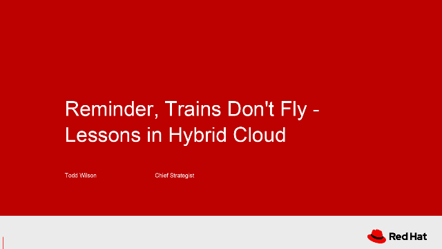 Reminder, Trains Don't Fly - Lessons in Hybrid Cloud