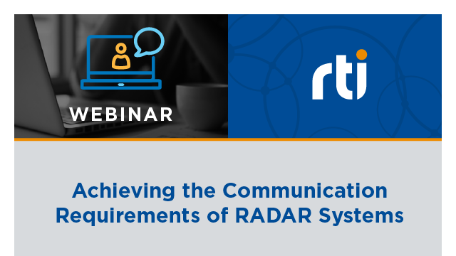 Achieving the Communication Requirements of RADAR Systems with Connext DDS