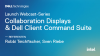 Launch Webcast-Series: Collaboration Displays & Dell Client Command Suite