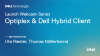 Launch Webcast-Series: Optiplex & Dell Hybrid Client