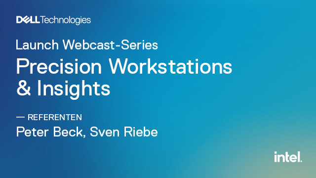 Launch Webcast-Series: Precision Workstations & Insights