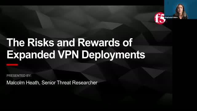 The Risks and Rewards of Expanded VPN Deployments