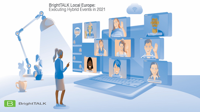 BrightTALK Local Europe: Executing Hybrid Events in 2021