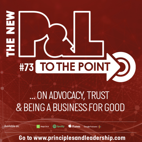 The New P&L TO THE POINT on Advocacy, Trust and Being a Business for Good