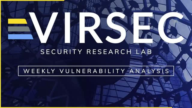 Weekly Vulnerability Analysis: Episode 12
