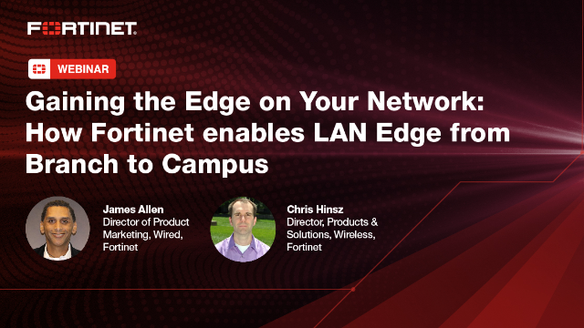Gaining the Edge on Your Network: Enabling LAN Edge from Branch to Campus