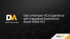 Get a Premium HCI Experience with Integrated Systems for Azure Stack HCI
