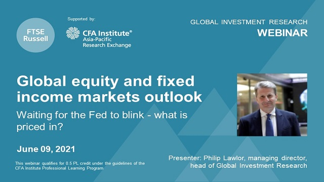 Global equities & fixed income markets outlook. For investors in the APAC region