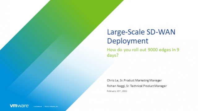 Large-scale SD-WAN deployment: How do you roll out 9000 edges in 9 days?