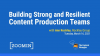 The Content Advantage: Building Strong and Resilient Content Production Teams