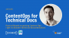 ContentOps for Technical Documentation: Getting it Right and Elevating the Team
