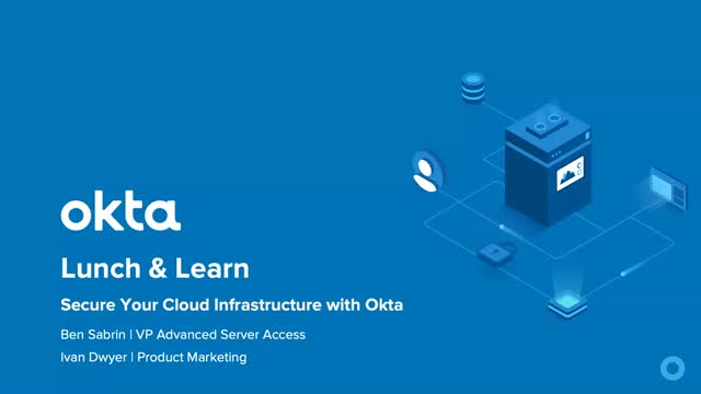 Virtual Lunch and Learn: Secure Your Cloud Infrastructure with Okta