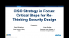 CISO Strategy in Focus: Critical Steps for Re-Thinking Security Design