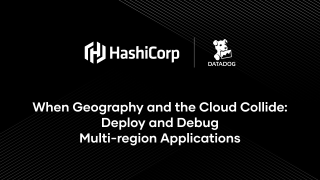 When geography and the cloud collide: Deploy and debug multi-region applications