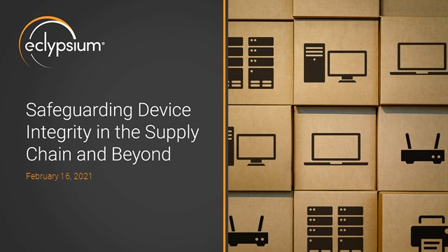 Safeguarding Device Integrity in the Supply Chain and Beyond