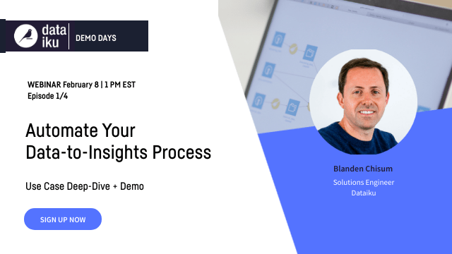 Dataiku Demo Days Ep 1: Automate Your Data-to-Insights Process