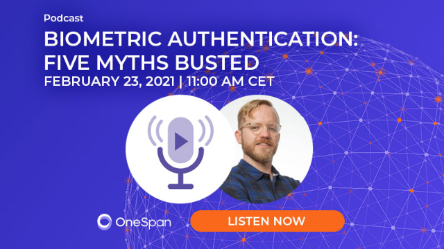 Podcast: Biometric Authentication: Five Myths Busted