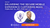 Podcast: Delivering the Secure Mobile Experience Customers Need