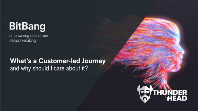 What's a customer-led journey and why should I care about it?