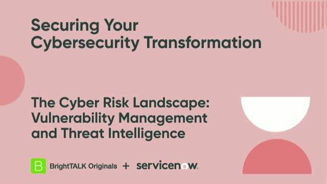 The Cyber Risk Landscape: Vulnerability Management and Threat Intelligence