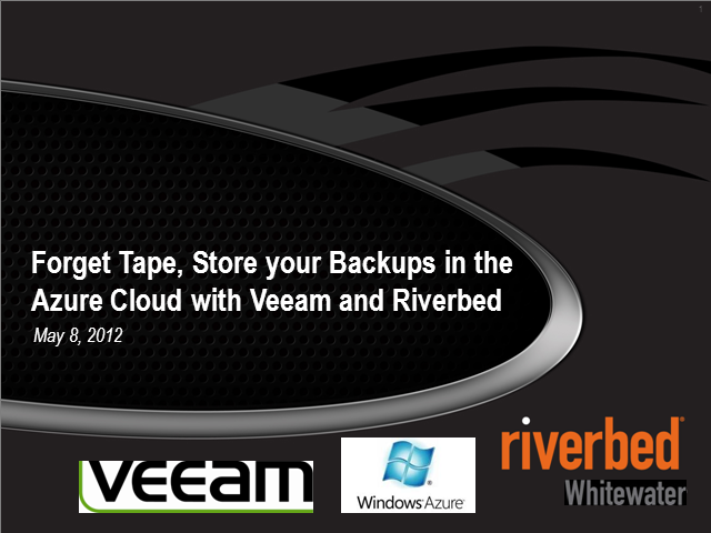 Forget Tape, Store your Backups in the Azure cloud with Veeam and Riverbed