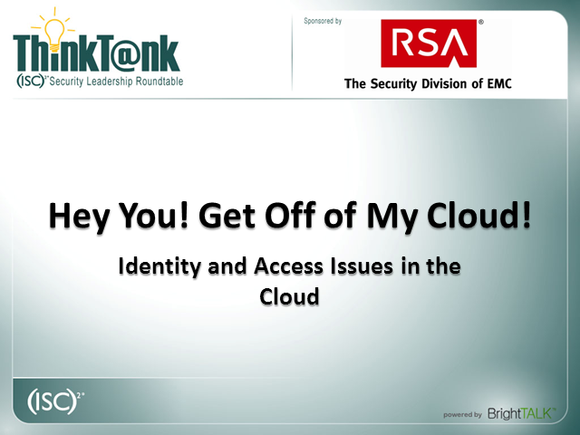 Hey You! Get Off of My Cloud! – Identity and Access Issues in the Cloud
