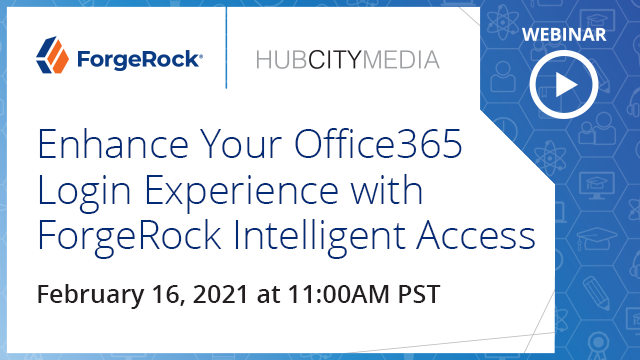 Enhance Your Office365 Login Experience with ForgeRock Intelligent Access