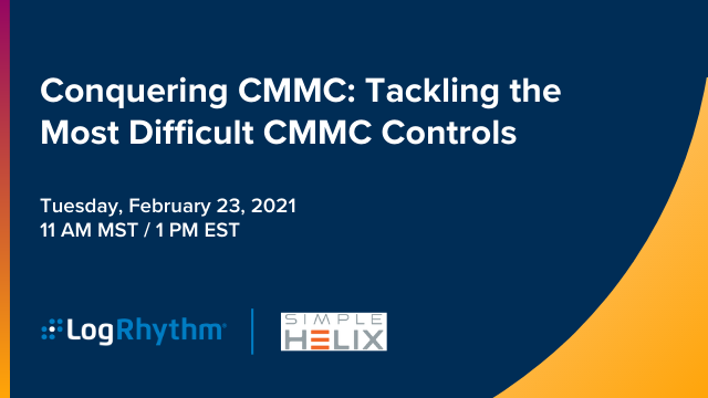 Conquering CMMC: Tackling the Most Difficult CMMC Controls