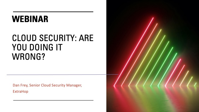 Cloud Security: Are You Doing It Wrong?