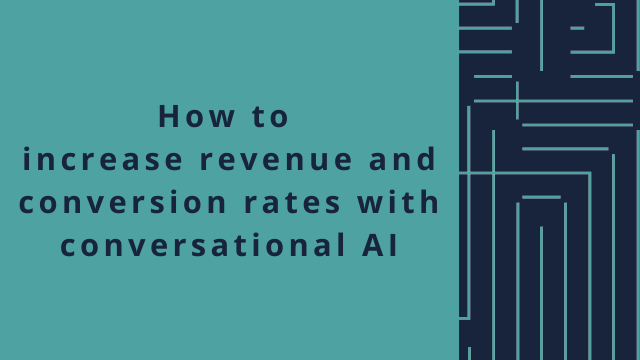 How to improve conversion rates and increase revenue with conversational AI