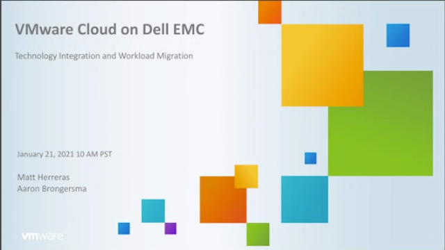 VMware Cloud on Dell EMC: Technology Integration and Workload Migration