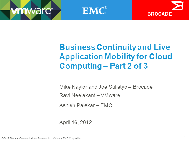 Business Continuity & Live Application Mobility: Extending Storage & IP Network