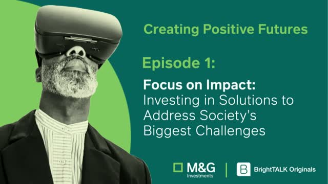 [EP. 1/6] Investing in Solutions to Address Society's Biggest Challenges