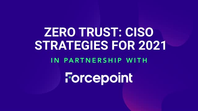 EUROPE: Zero Trust: Ciso Strategies for 2021