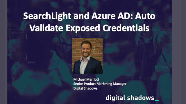 Webinar: SearchLight and AzureAD: Auto Validate Exposed Credentials