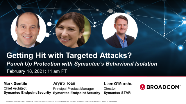 Getting Hit with Targeted Attacks? Symantec Endpoint Behavioral Isolation