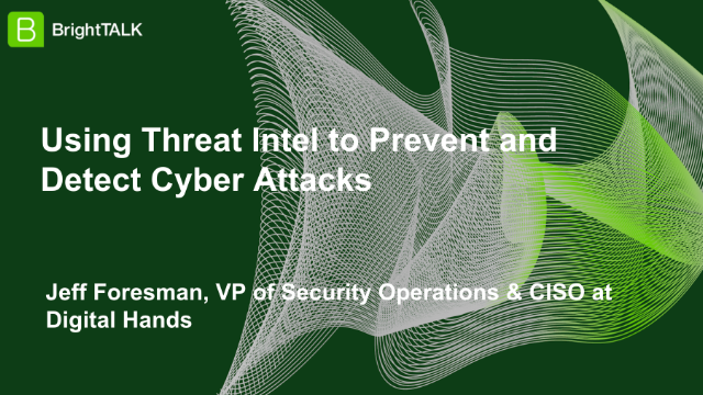 Using Threat Intel to Prevent and Detect Cyber Attacks