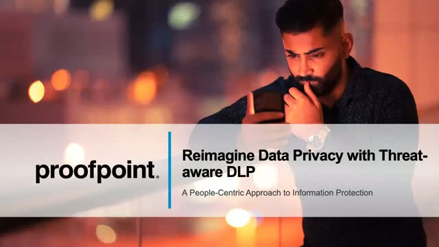 Reimagine Data Privacy with Threat-Aware DLP