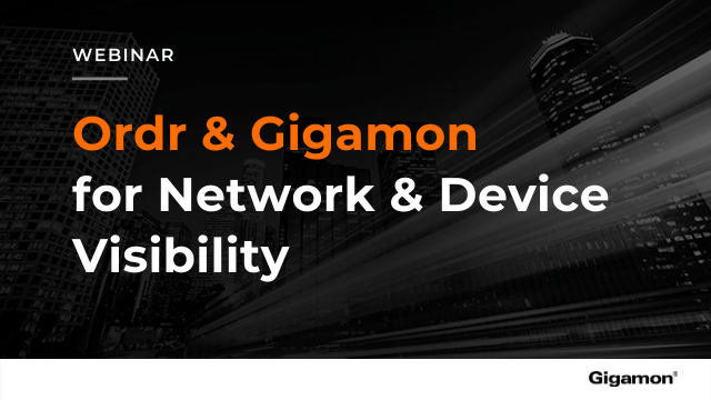 Ordr & Gigamon for Network and Device Visibility. Your Morning Cup of IOTea!