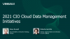 2021 CIO Cloud Data Management Initiatives