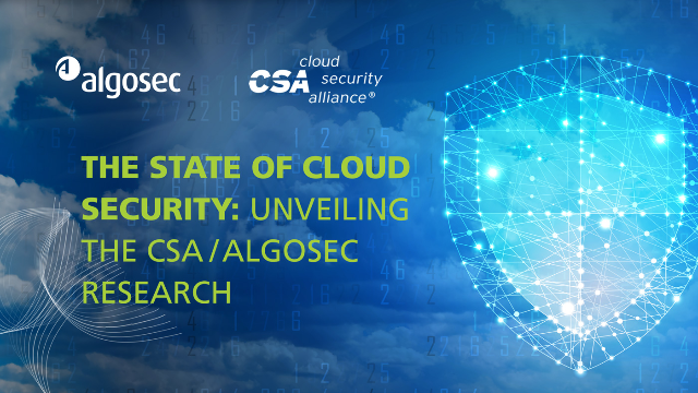 The State of Cloud Security: Unveiling the CSA/AlgoSec Research