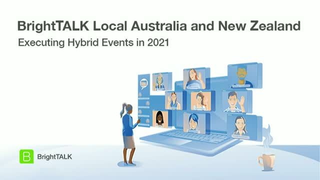 BrightTALK Local Australia & New Zealand: Executing Hybrid Events in 2021