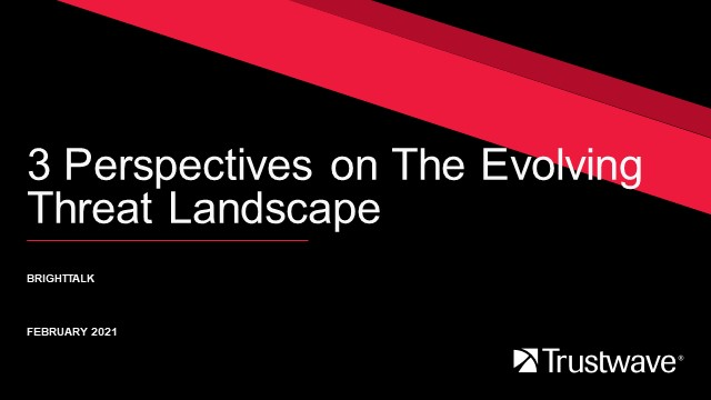 3 Perspectives on the Evolving Threat Landscape