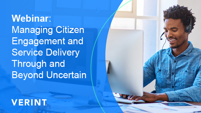 Managing Citizen Engagement & Service Delivery Through Uncertain Times