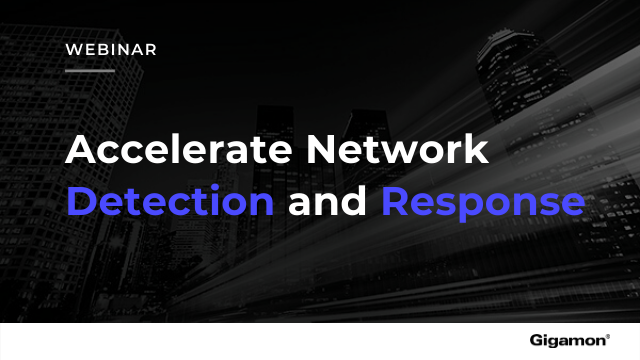 Accelerate network detection and response with Gigamon ThreatINSIGHT
