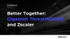 Better Together: Gigamon ThreatINSIGHT and Zscaler