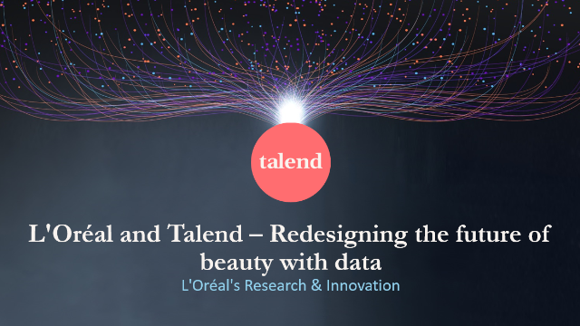 L'Oreal and Talend –  Redesigning the future of beauty with data