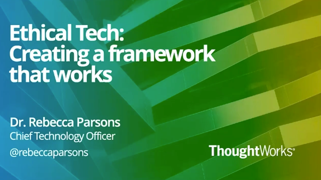 Ethical Tech: Creating a Framework that Works