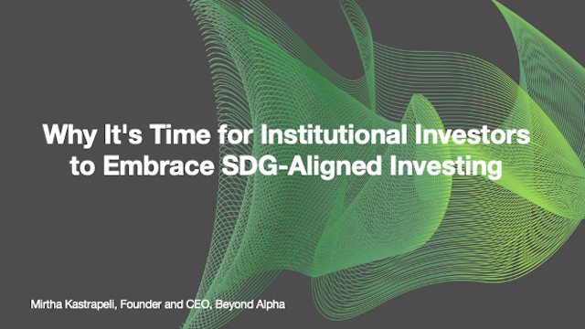 Why It's Time for Institutional Investors to Embrace SDG-Aligned Investing
